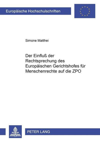 Der Einfluß der Rechtsprechung des Europäischen Gerichtshofes für Menschenrechte auf die ZPO