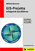 GIS-Projekte erfolgreich durchführen - Wilfried Klemmer