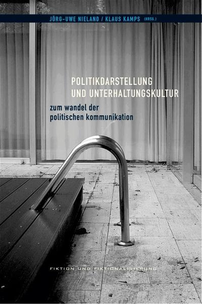 Politikdarstellung und Unterhaltungskultur. Zum Wandel der politischen Kommunikation