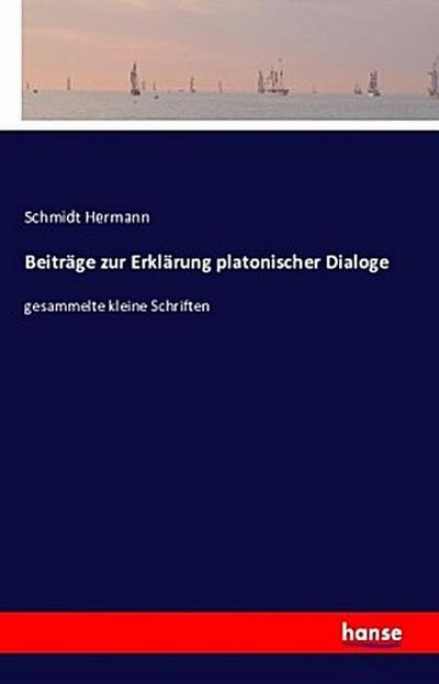 Beiträge zur Erklärung platonischer Dialoge