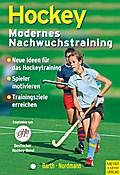Hockey - Modernes Nachwuchstraining - Berndt Barth