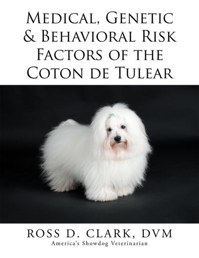 Medical, Genetic & Behavioral Risk Factors of the Coton De Tulear