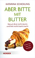 Aber bitte mit Butter; Warum Brot nicht dumm  ...