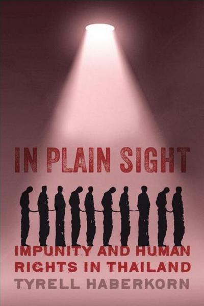 In Plain Sight: Impunity and Human Rights in Thailand