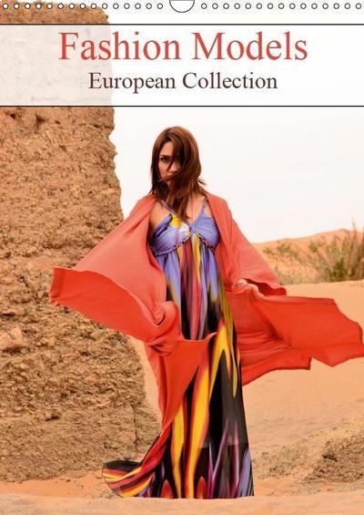 Fashion Models European Collection (Wall Calendar 2019 DIN A3 Portrait)