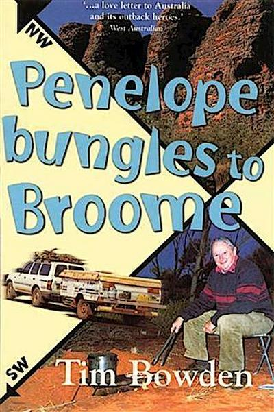 Penelope Bungles to Broome