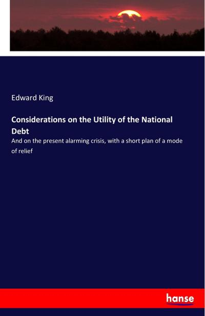Considerations on the Utility of the National Debt