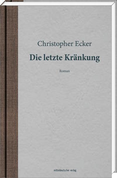 Die letzte Kränkung; Roman   ; Deutsch