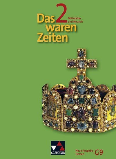 Das waren Zeiten 2  Neue Ausgabe Hessen (G9). Mittelalter und Neuzeit