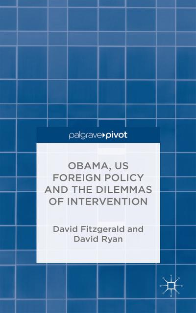 Obama, US Foreign Policy and the Dilemmas of Intervention