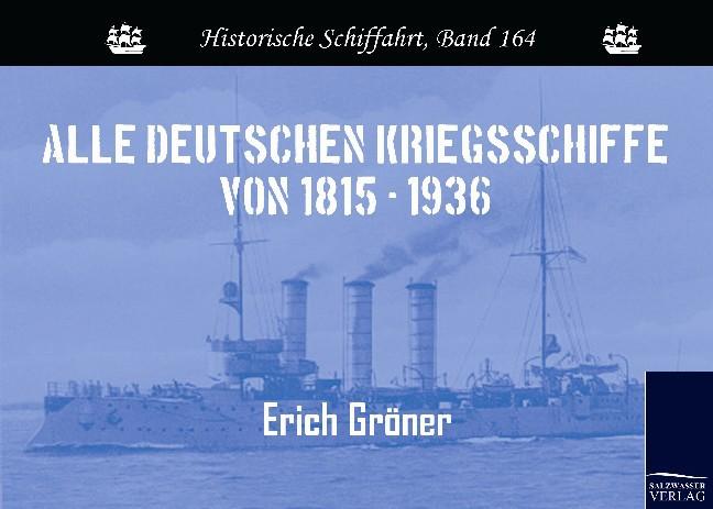 Erich Gröner / Alle deutschen Kriegsschiffe von 1815 - 1936 9783861953913