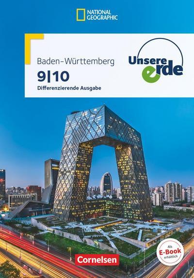 Unsere Erde 9./10. Schuljahr - Differenzierende Ausgabe Baden-Württemberg