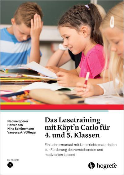 Das Lesetraining mit Käpt'n Carlo für 4. und 5. Klassen: Ein Lehrermanual mit Unterrichtsmaterialien zur Förderung des verstehenden und motivierten Lesens