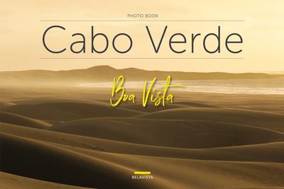 Bildband Cabo Verde - Boa Vista; Hrsg. v. Edition Belavista; Deutsch; 26 Farbfotos von Boa Vista