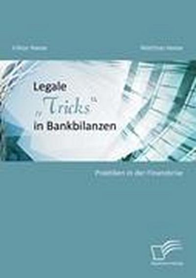 Legale 'Tricks' in Bankbilanzen: Praktiken in der Finanzkrise