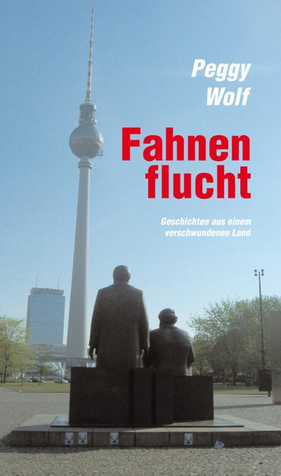 Fahnenflucht: Geschichten aus einem verschwundenen Land (Verlag am Park)