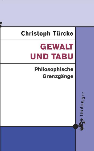Gewalt und Tabu: Philosophische Grenzgänge