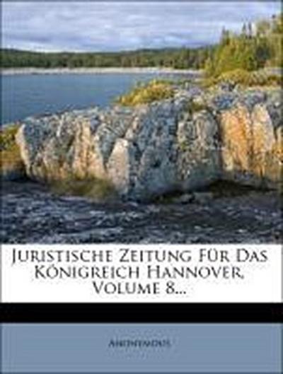 Juristische Zeitung für das Königreich Hannover.
