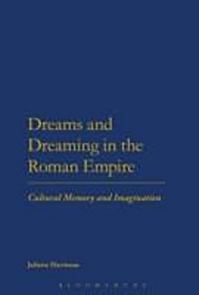 Dreams and Dreaming in the Roman Empire