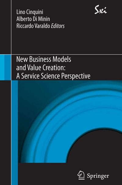 New Business Models and Value Creation: A Service Science Perspective