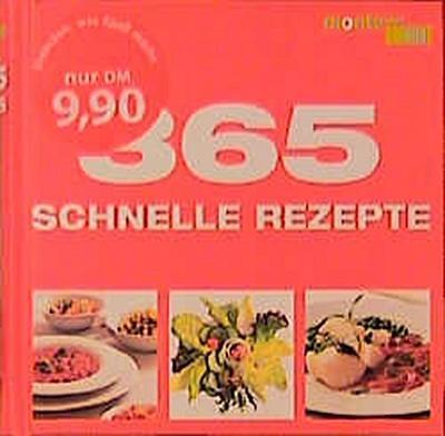 365 schnelle Rezepte - Ostfildern Dumont Reiseverlag - Gebundene Ausgabe, Deutsch, , ,
