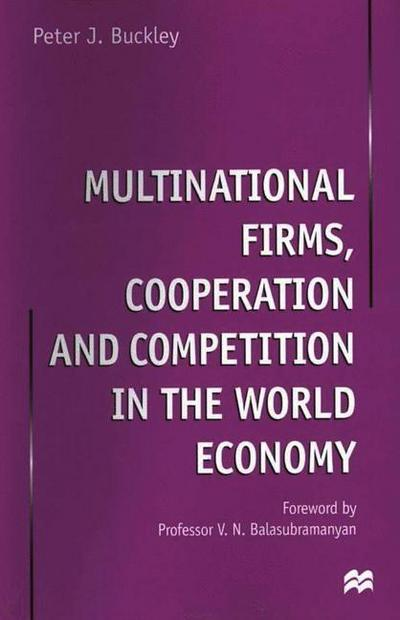 Multinational Firms, Cooperation and Competition in the World Economy