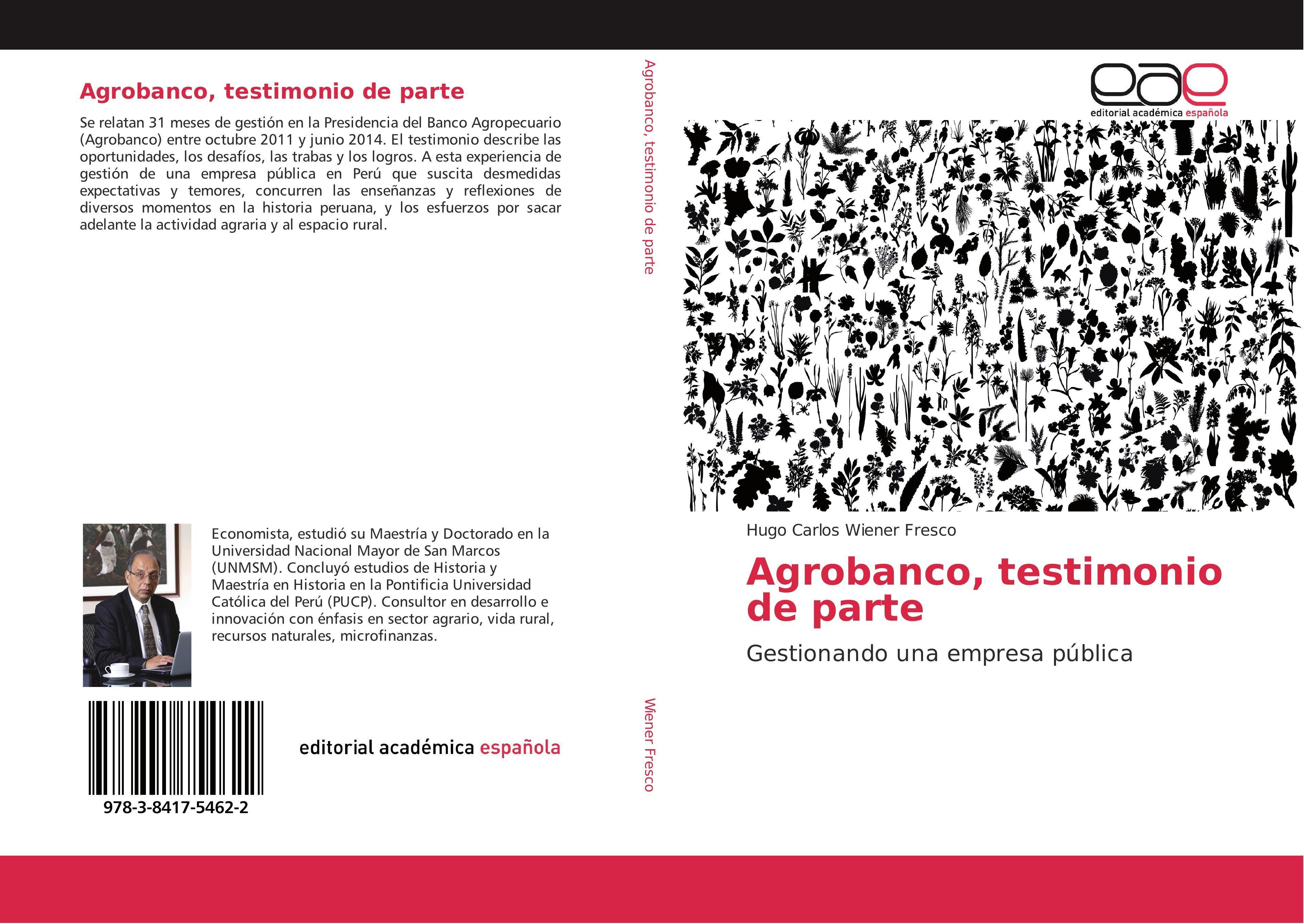 Agrobanco, testimonio de parte ~ Hugo Carlos Wiener Fresco ~  9783841754622