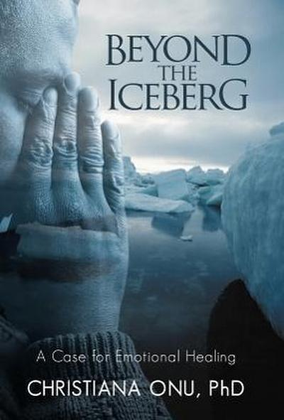 Beyond the Iceberg: A Case for Emotional Healing
