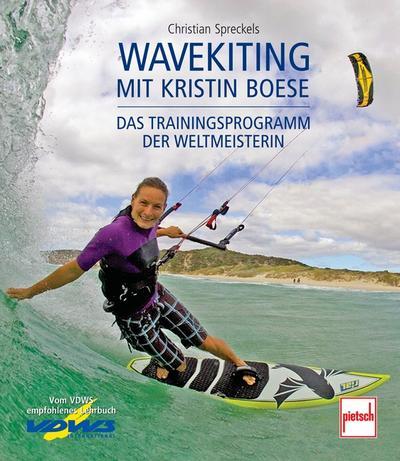 Wavekiting mit Kristin Boese; Das Trainingsprogramm der Weltmeisterin; Deutsch; 117 farb. Fotos