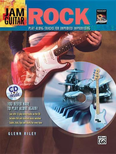 Jam Guitar -- Rock: Play-Along Tracks for Improved Improvising -- You Never Have to Play Alone Again!, Book & CD