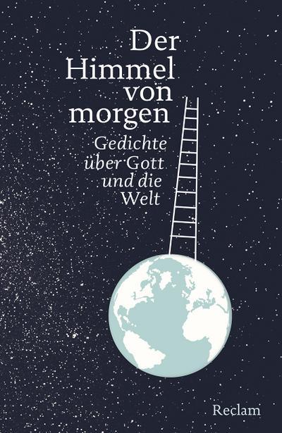 Der Himmel von morgen: Gedichte über Gott und die Welt