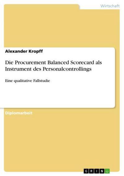Die Procurement Balanced Scorecard als Instrument des Personalcontrollings