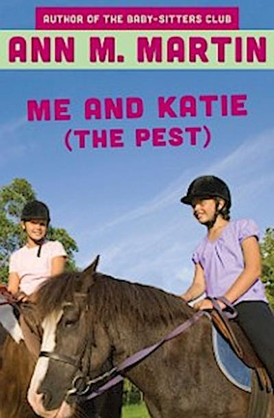 Me and Katie (the Pest)
