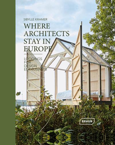 Where Architects Stay in Europe - Lodgings for Design Enthusiasts