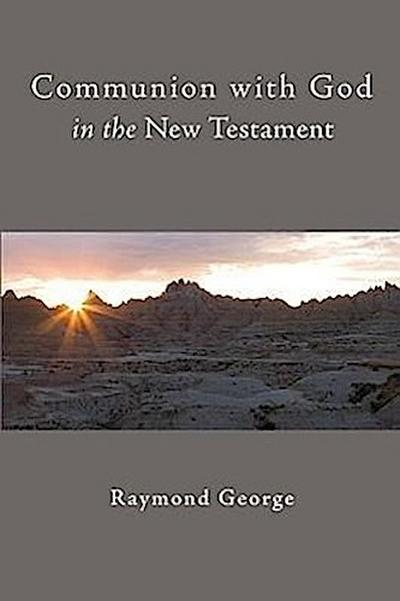 Communion with God in the New Testament