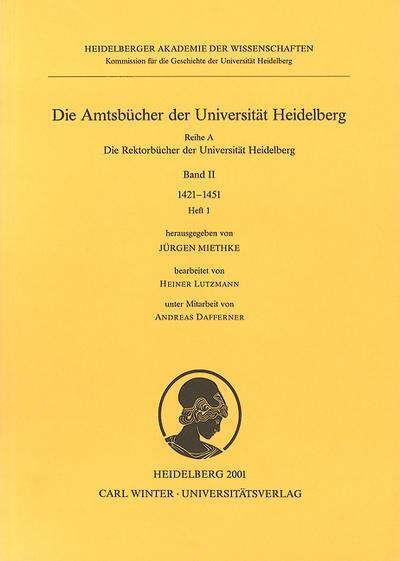 Die Amtsbücher der Universität Heidelberg /Acta Universitatis Heidelbergensis / Heft 1