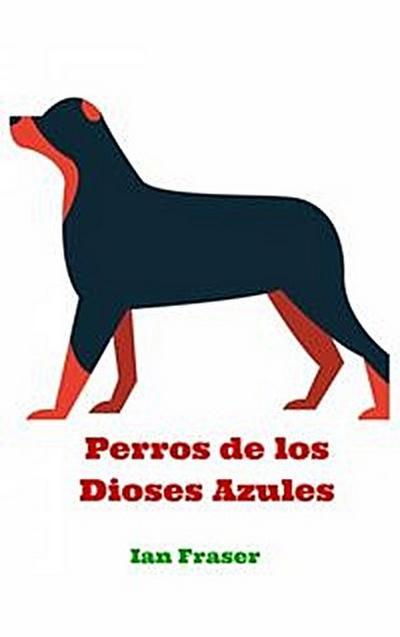 Perros De Los Dioses Azules