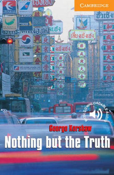 Nothing but the Truth: Level 4 (Cambridge English Readers: Level 3)