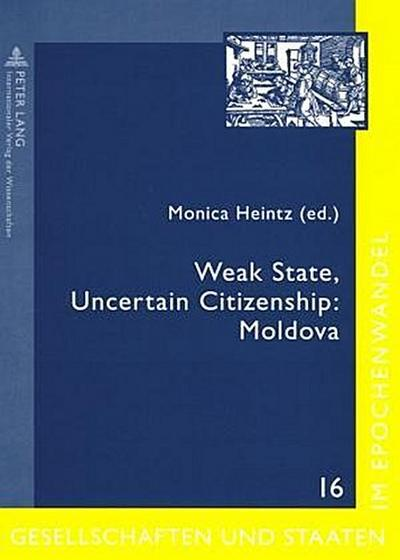 Weak State, Uncertain Citizenship: Moldova