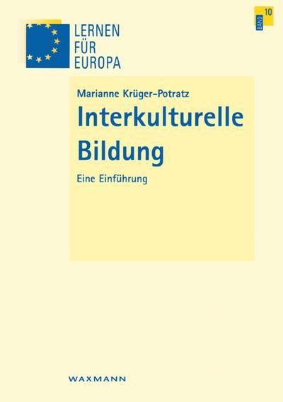 Interkulturelle Bildung: Eine Einführung (Lernen für Europa)