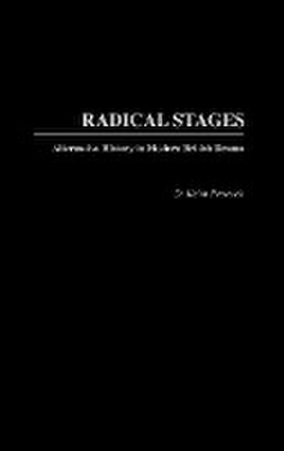 Radical Stages: Alternative History in Modern British Drama