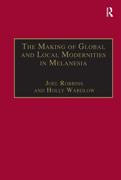 Making of Global and Local Modernities in Melanesia