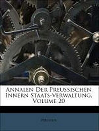 Annalen Der Preußischen Innern Staats-verwaltung, Volume 20