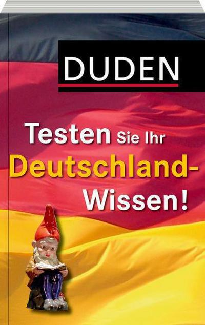 Duden Allgemeinbildung - Testen Sie Ihr Deutschland-Wissen!; 1 000 Fragen und 4 000 Antworten; Duden Allgemeinbildung; Hrsg. v. Dudenredaktion; Deutsch; 1.000 Fragen, 4.000 Antworten.