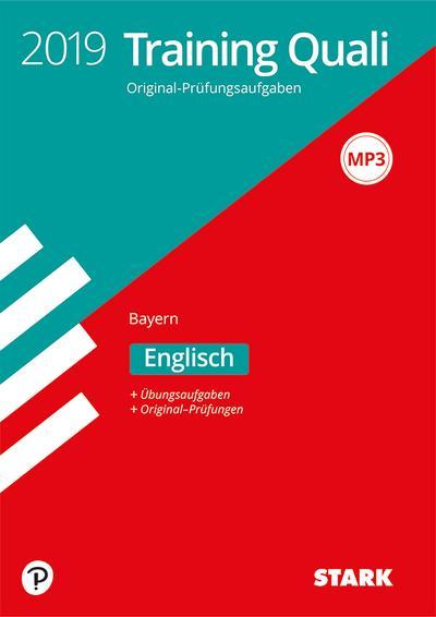 STARK Training Abschlussprüfung Quali Mittelschule 2019 - Englisch 9. Klasse - Bayern