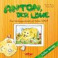 Anton, der Löwe; Eine Vorlesegeschichte mit t ...