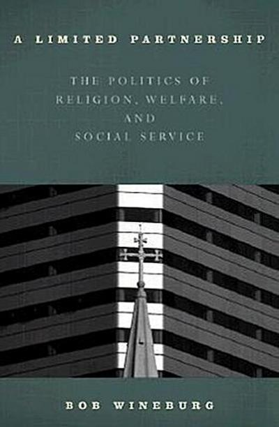 A Limited Partnership: The Politics of Religion, Welfare, and Social Service