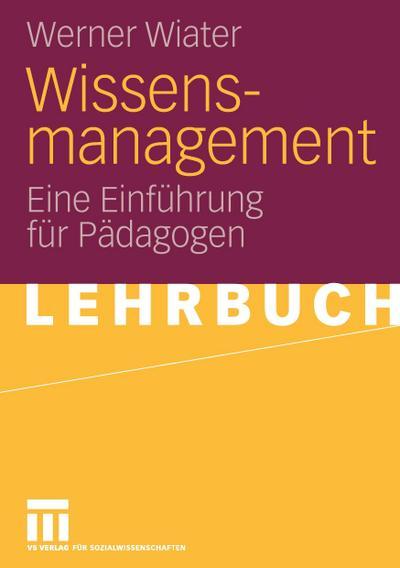 Wissensmanagement: Eine Einführung für Pädagogen (German Edition)