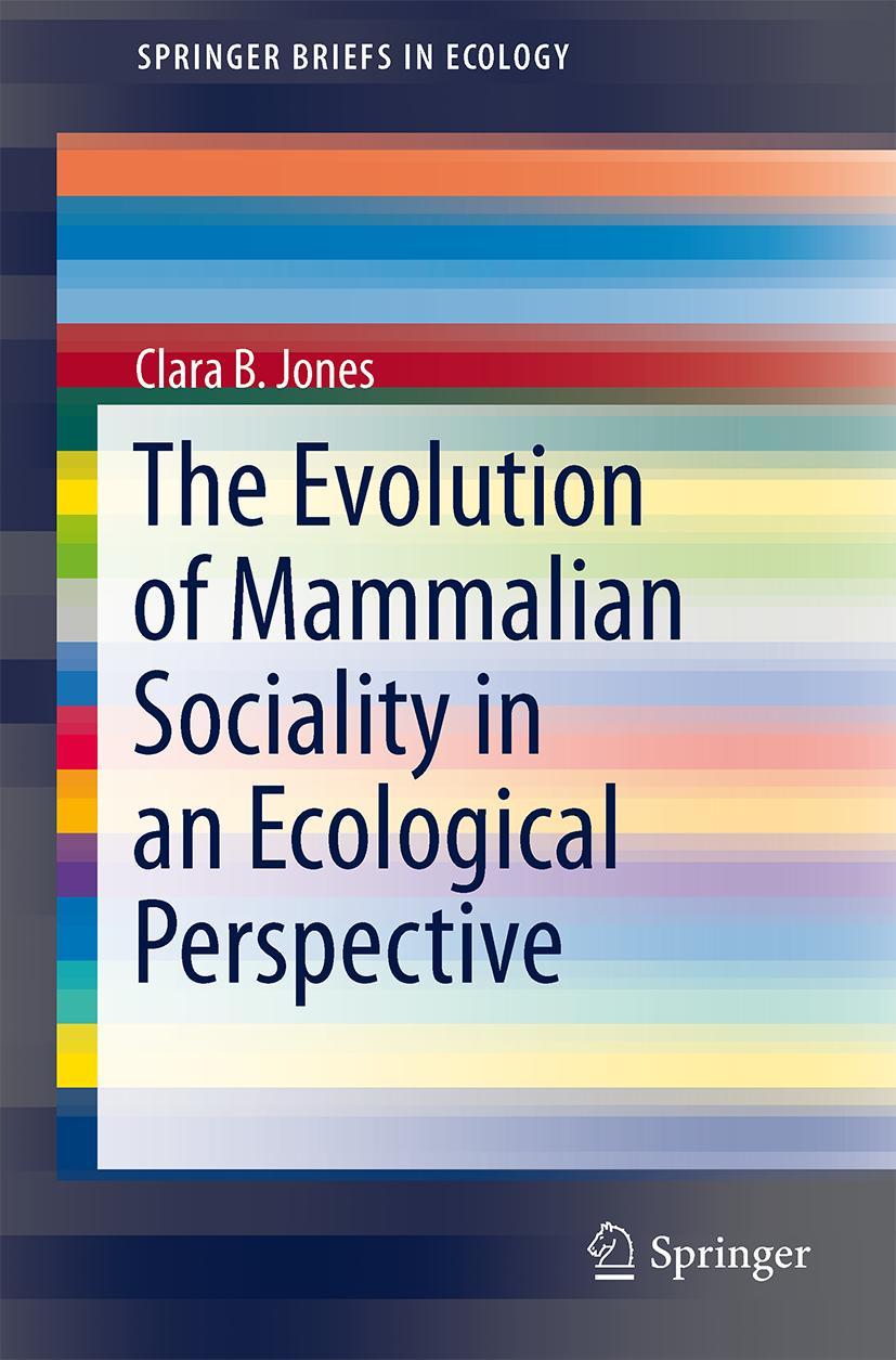 Clara B. Jones / The Evolution of Mammalian Sociality in an  ... 9783319039305