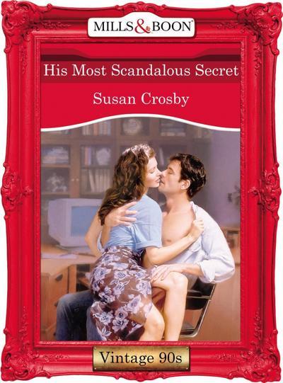 His Most Scandalous Secret (Mills & Boon Vintage Desire)